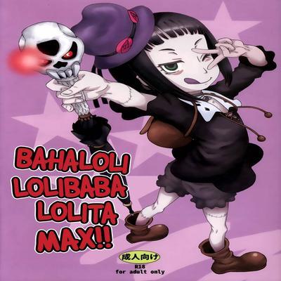 Bahaloli Lolibaba Lolita MAX!!