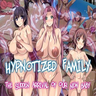 Hypnotized Family - The Sudden Arrival Of Our New Baby