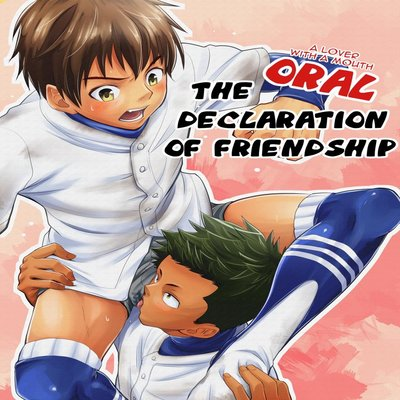 The Oral Declaration Of Friendship -A Lover With A Mouth- [Yaoi]