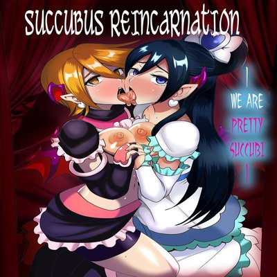 Succubus Reincarnation ~We Are Pretty Succubi~