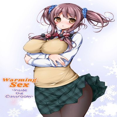 Warming Sex ~Inside The Classroom~