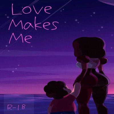 Love Makes Me