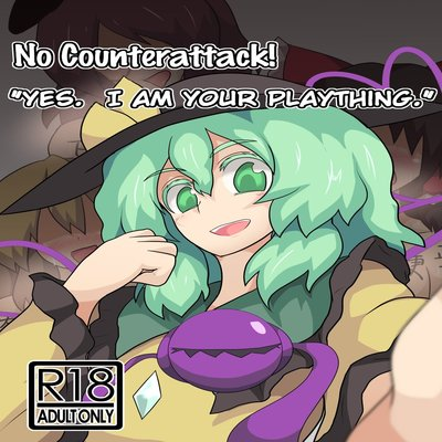 "No Counterattack! ""Yes, I Am Your Plaything!"""