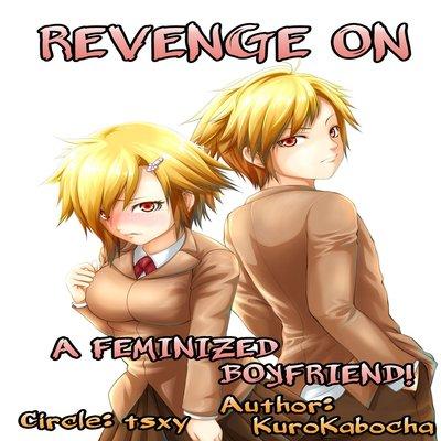 Revenge Against A Feminized Boyfriend!