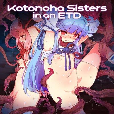 Kotonoha Sisters In An ETD